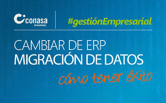 Cambiar de ERP: cómo afrontar la migración de datos con éxito