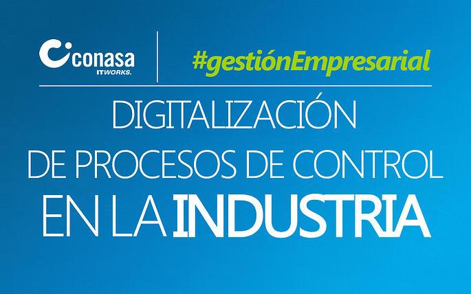 Digitalización de procesos de control industriales