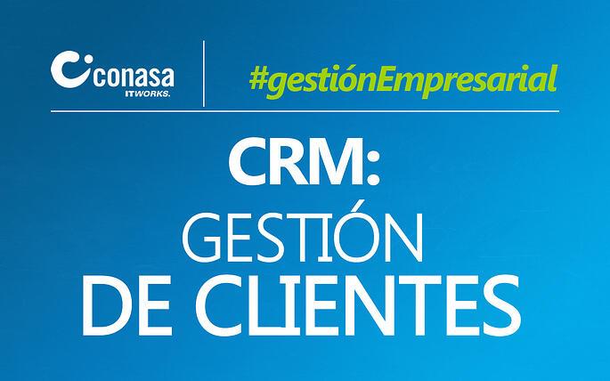 Gestión de clientes con Dynamics CRM